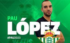 Joel Robles y Pau López reforzarán la portería bética