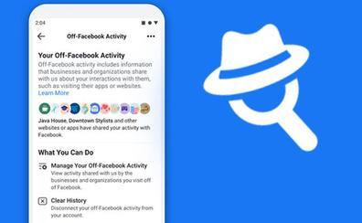 'Off-Facebook Activity': cómo evitar que Facebook 'espíe' tu actividad fuera de Facebook